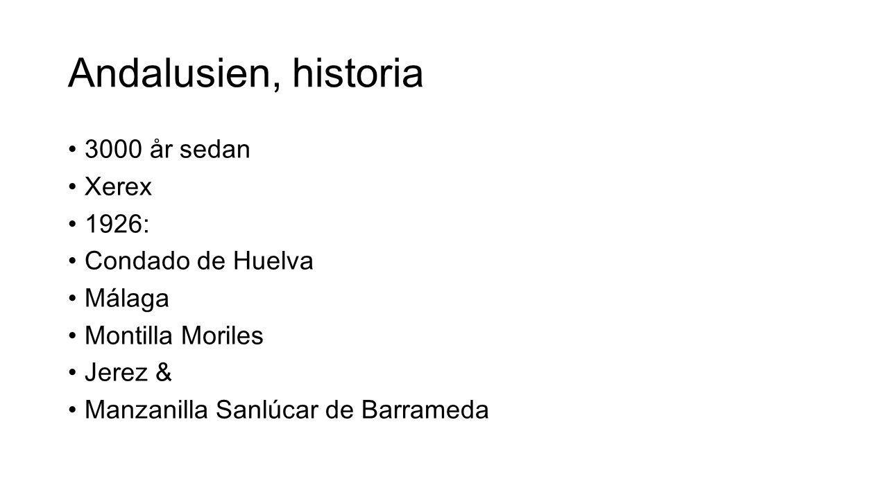 Andalusien, historia 3000 år sedan Xerex 1926: Condado de Huelva Málaga Montilla Moriles Jerez & Manzanilla Sanlúcar de Barrameda