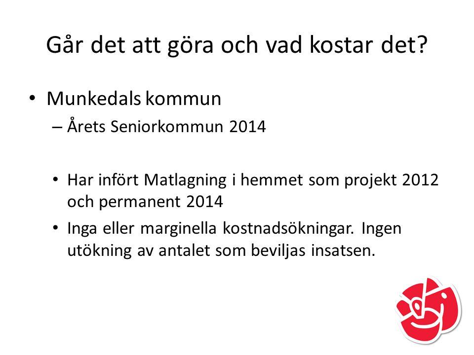 Går det att göra och vad kostar det? Munkedals kommun – Årets Seniorkommun 2014 Har infört Matlagning i hemmet som projekt 2012 och permanent 2014 Ing