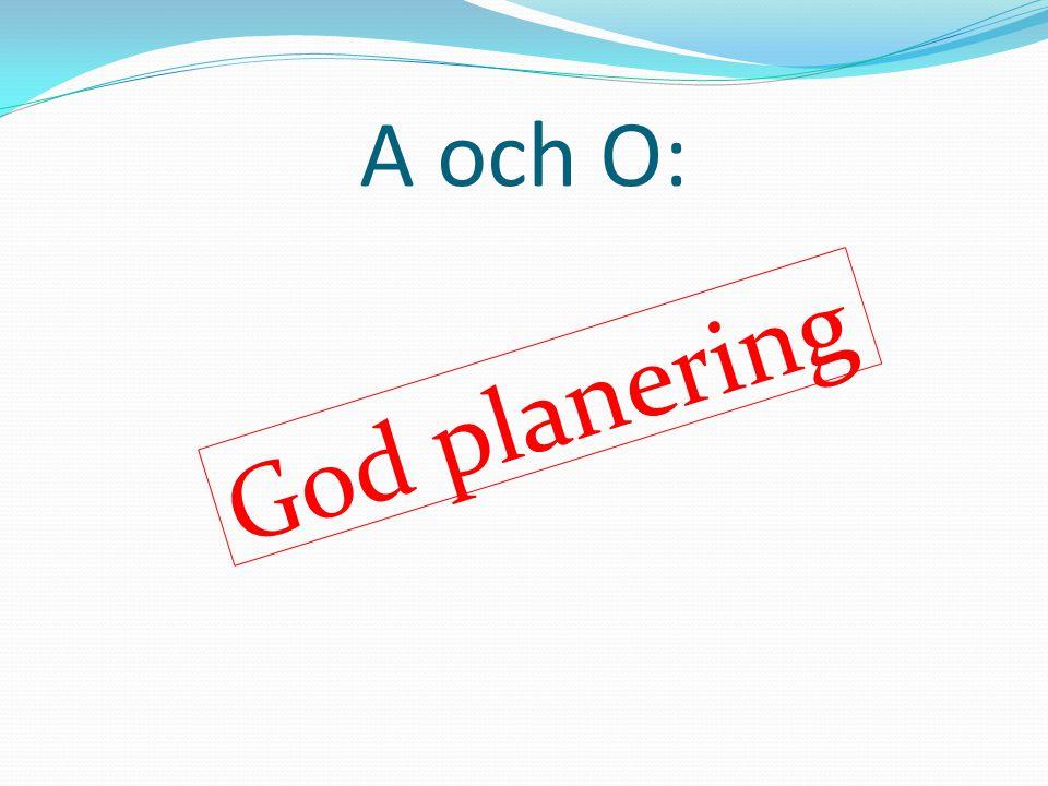 A och O: God planering