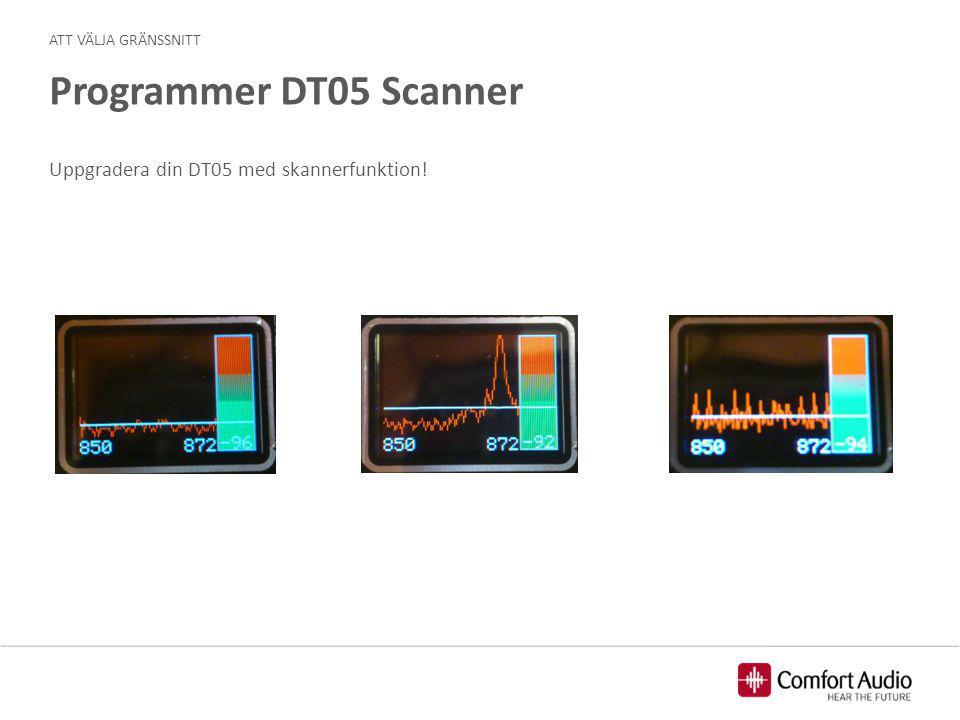 ATT VÄLJA GRÄNSSNITT Guider På vår webb har vi tillgång till: - Kompatibilitetsguide (Receiver DT10)Kompatibilitetsguide - Utprovningsguide (Receiver DT10)Utprovningsguide - Skannerguide (Programmer DT05)Skannerguide - BatteriguideBatteriguide - ExtranetExtranet