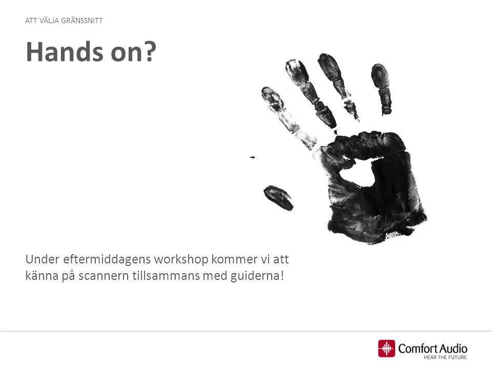 ATT VÄLJA GRÄNSSNITT Hands on.