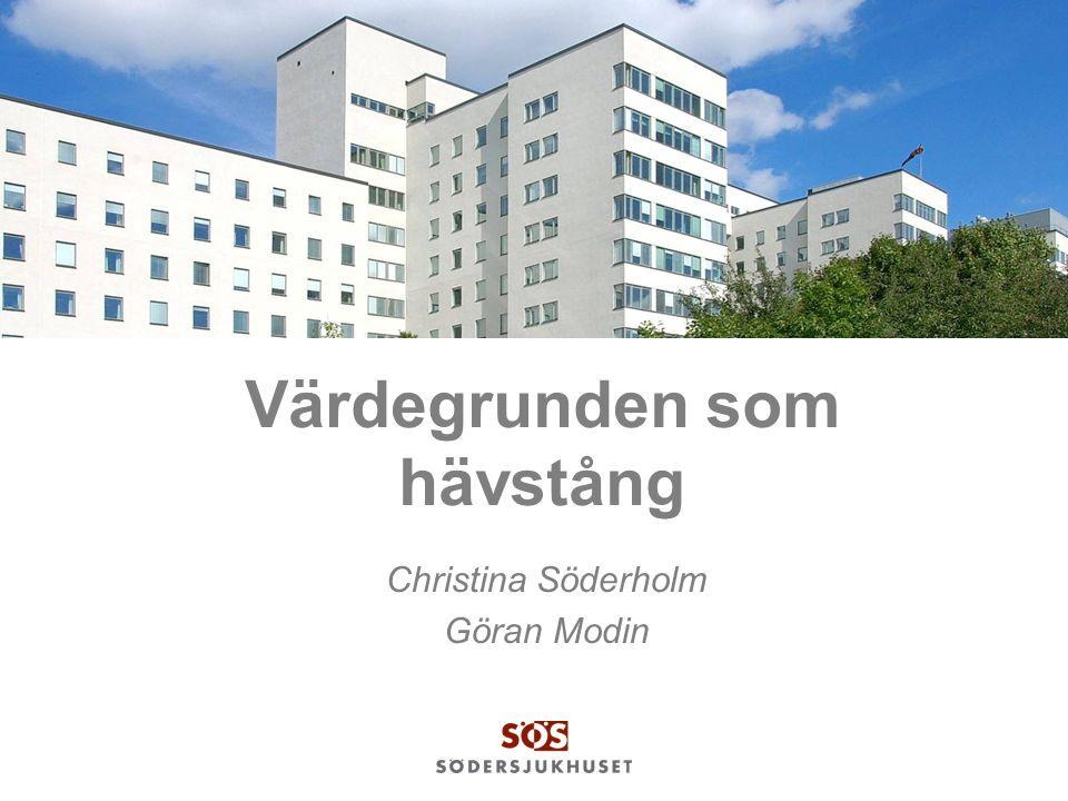 Värdegrunden som hävstång Christina Söderholm Göran Modin
