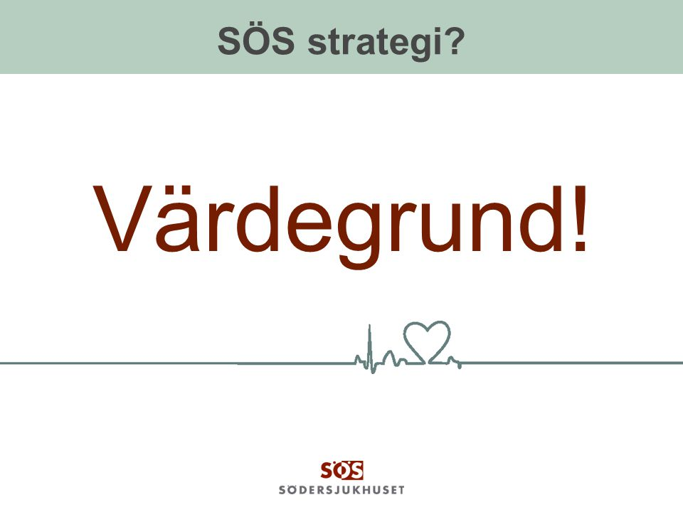 SÖS strategi? Värdegrund!