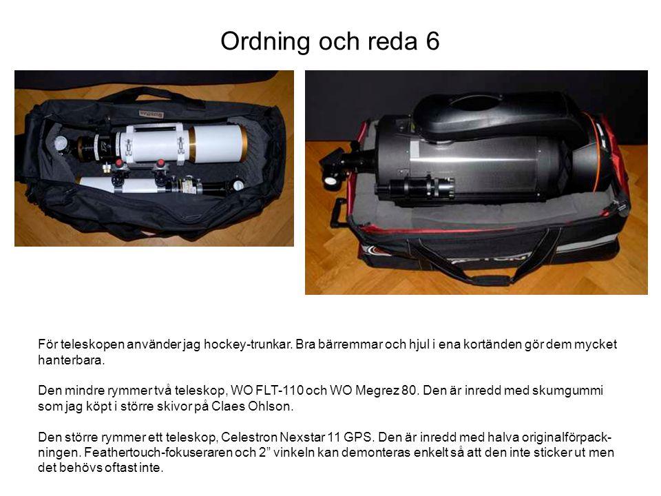 Ordning och reda 7 För HEQ-5 (utom stativet) använder jag en mindre väska på hjul.