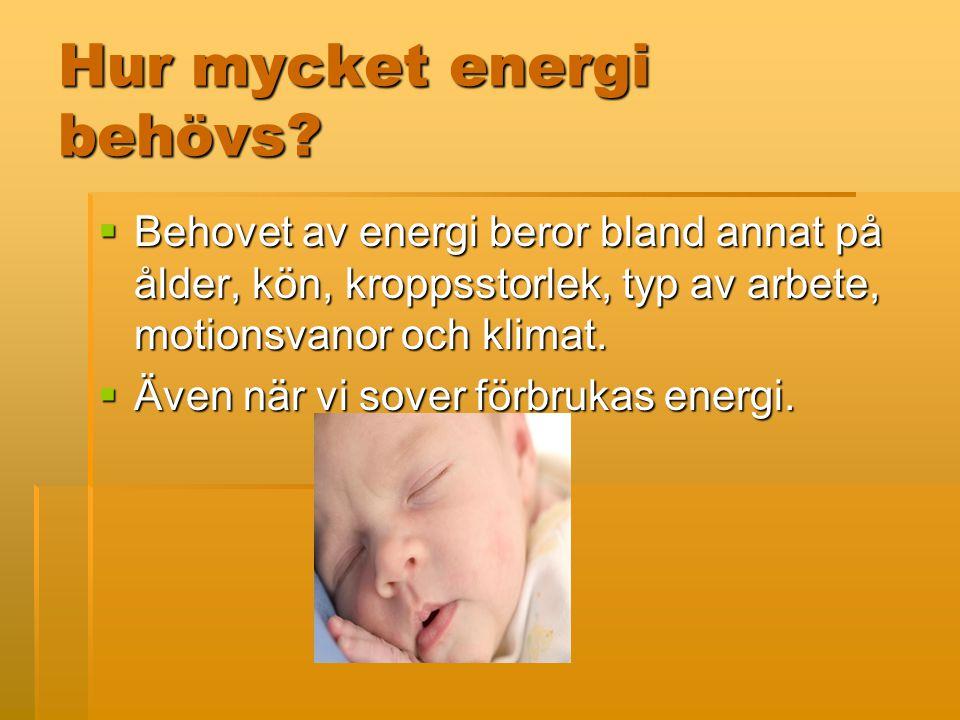 Hur mycket energi behövs.