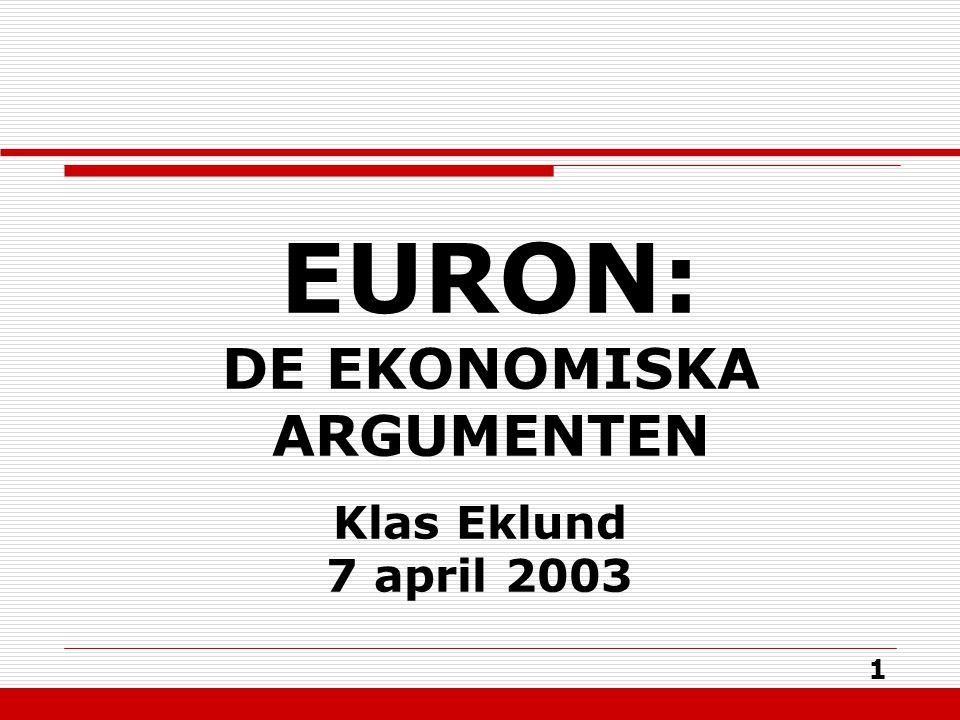 1 Klas Eklund 7 april 2003 EURON: DE EKONOMISKA ARGUMENTEN