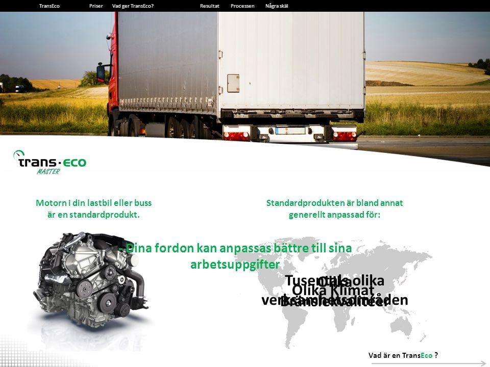2014-12-135 5 Skräddarsydd Motoroptimering - Din motor blir 100% skräddarsydd Målet är att: - Anpassa motorkaraktären till fordonets arbetsuppgift - Lägga effekt och vrid där och när den faktiskt behövs - Använda effekten rätt Vad är TransEco.