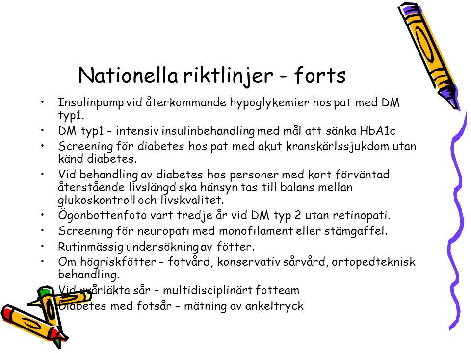 Nationella riktlinjer - forts Insulinpump vid återkommande hypoglykemier hos pat med DM typ1. DM typ1 – intensiv insulinbehandling med mål att sänka H
