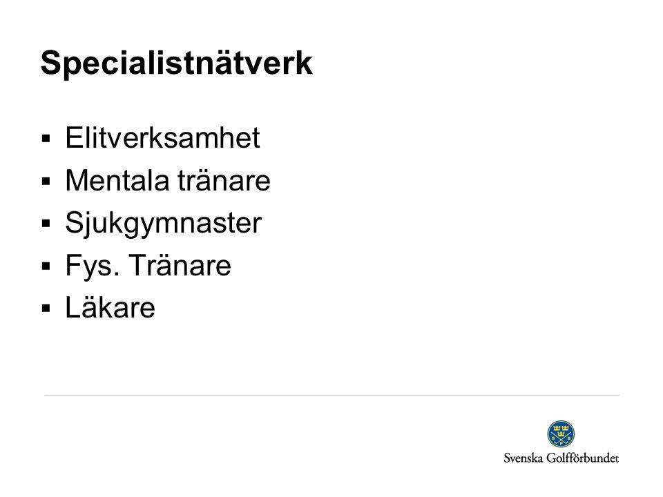 Specialistnätverk  Elitverksamhet  Mentala tränare  Sjukgymnaster  Fys. Tränare  Läkare