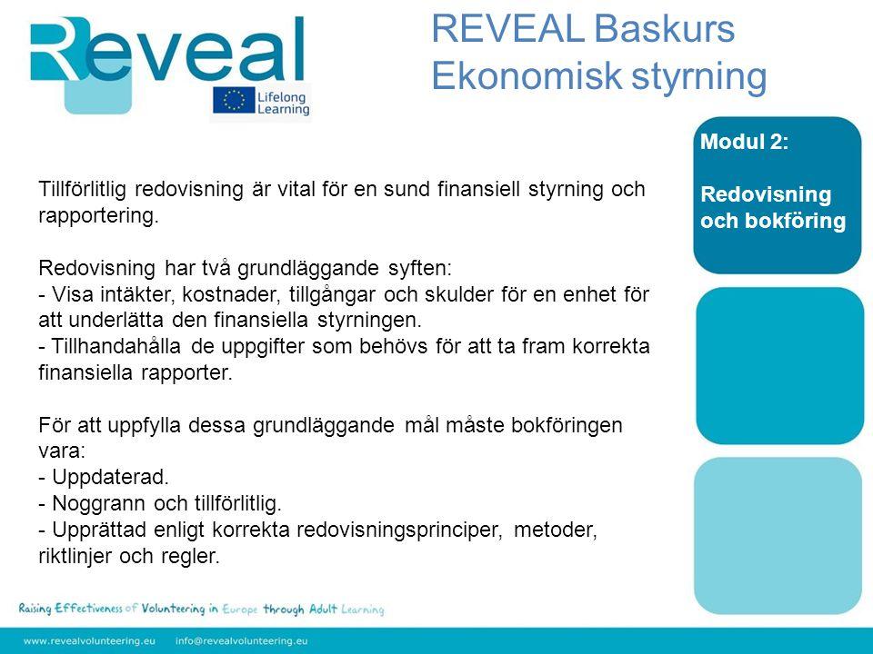 Modul 2: Redovisning och bokföring Tillförlitlig redovisning är vital för en sund finansiell styrning och rapportering.