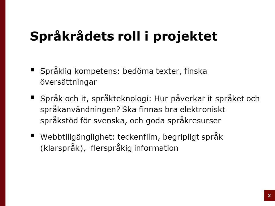 3 20 januari 2011 Ola Karlsson, Språkrådet Vägledning för flerspråkig information