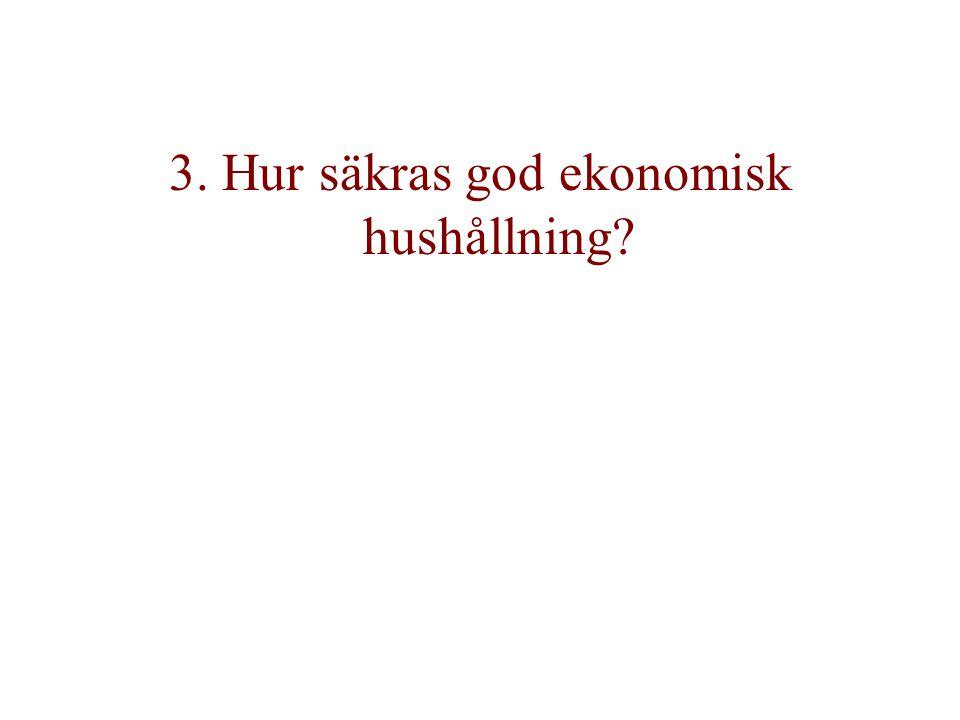 3. Hur säkras god ekonomisk hushållning