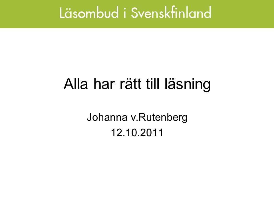Alla har rätt till läsning Johanna v.Rutenberg 12.10.2011