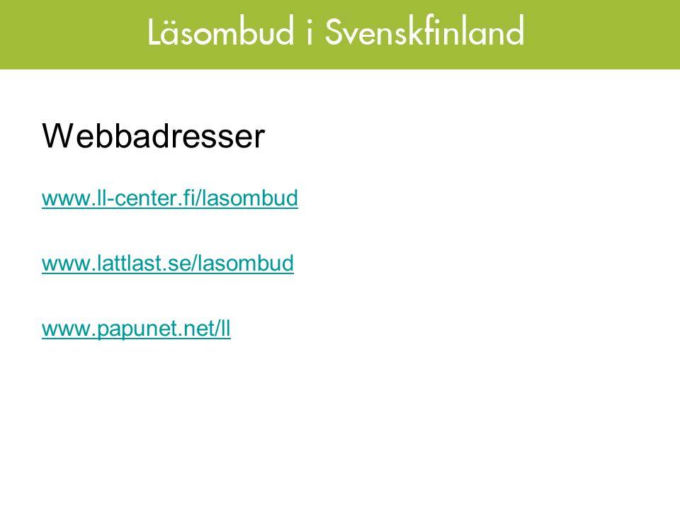 Webbadresser www.ll-center.fi/lasombud www.lattlast.se/lasombud www.papunet.net/ll