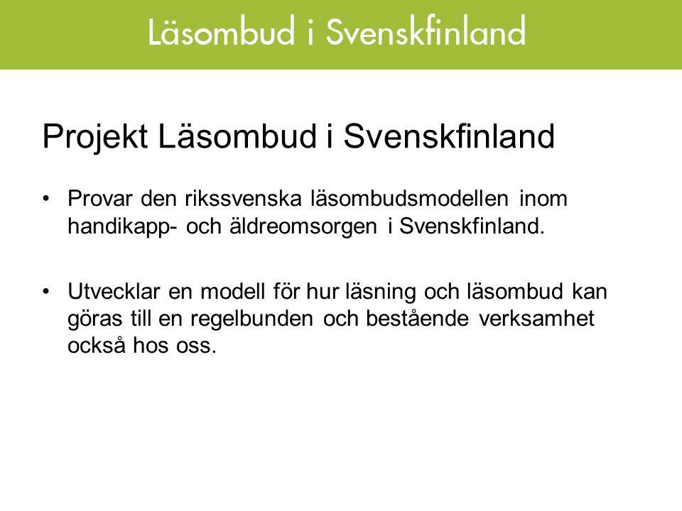 Projekt Läsombud i Svenskfinland Samarbetar med Kårkulla samkommun, Folkhälsan, äldreomsorgen i Närpes och Vörå (Äldrecentrum Österbotten), DUV-föreningar.