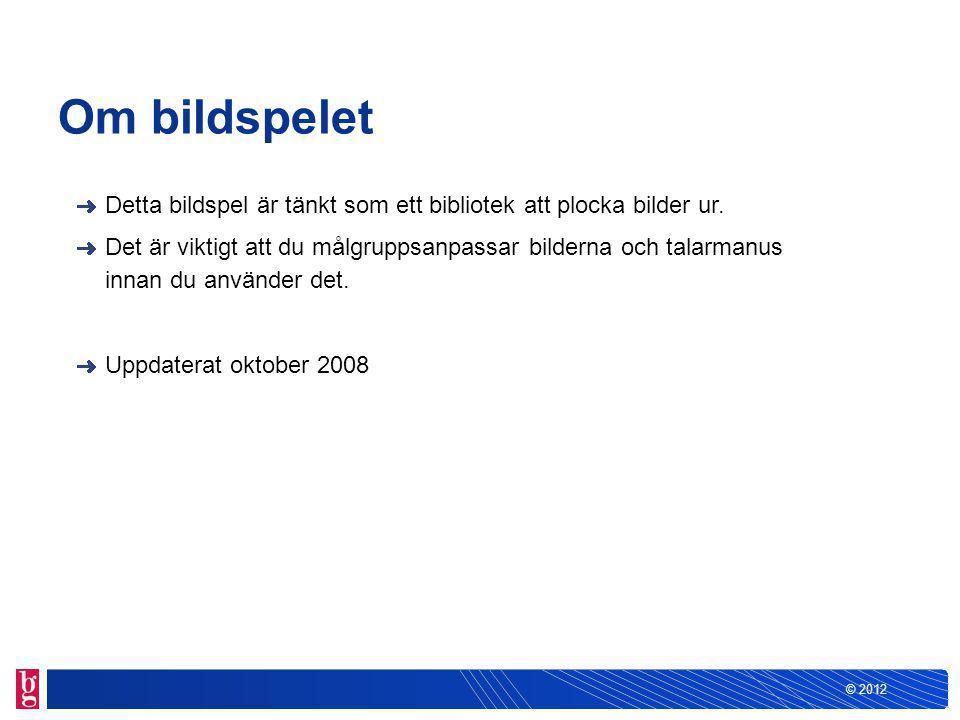 © 2012 Försäljningsmål Bank X Beskriv eller föreslå försäljningsmål för din bank