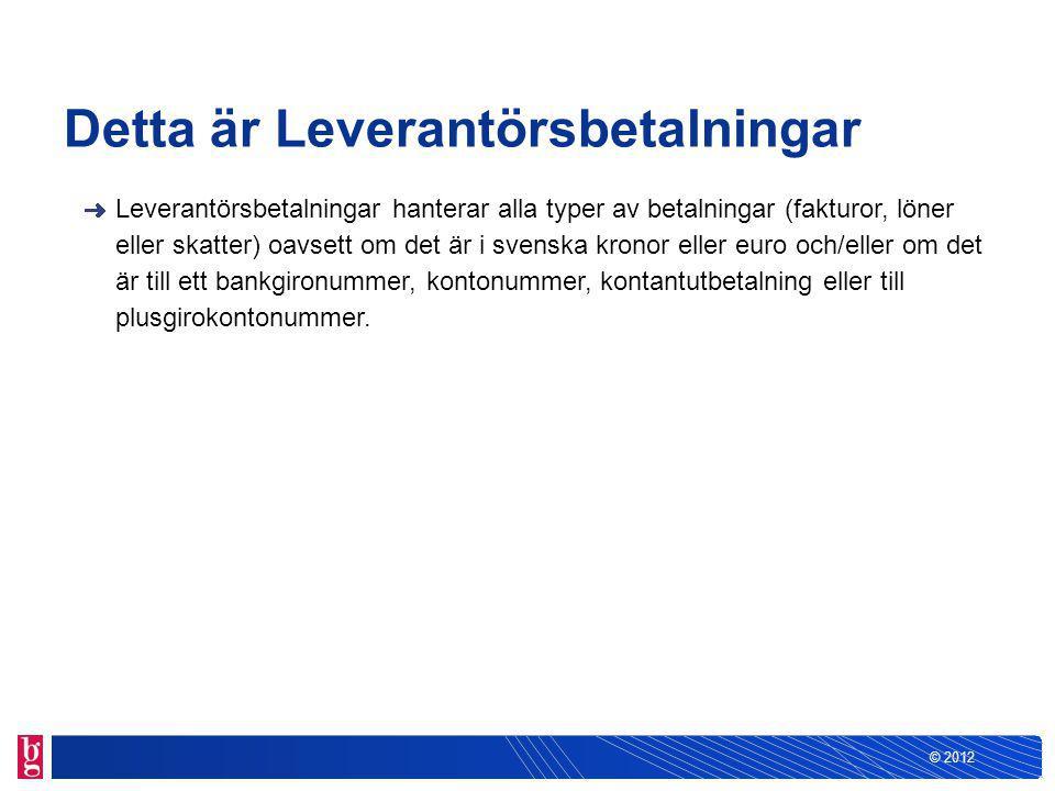 © 2012 Leverantörsbetalningar passar alla Företag Organisationer Myndigheter Kommuner