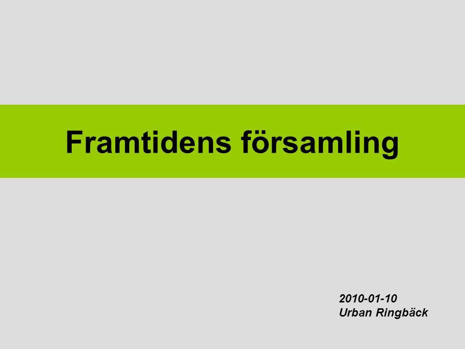 Framtidens församling 2010-01-10 Urban Ringbäck