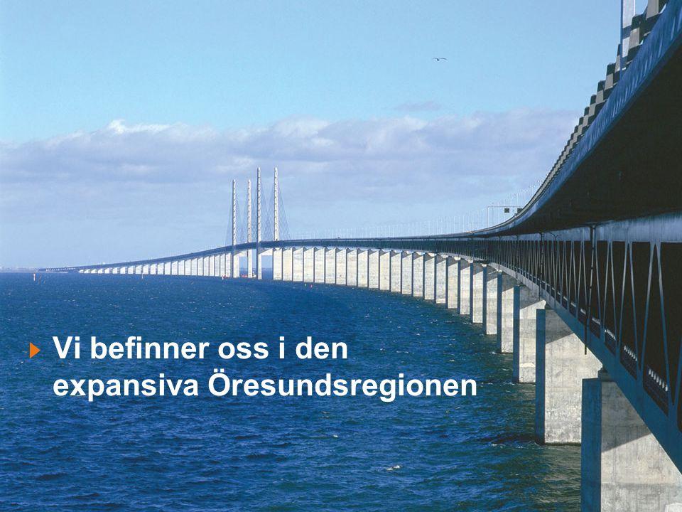 Vi befinner oss i den expansiva Öresundsregionen