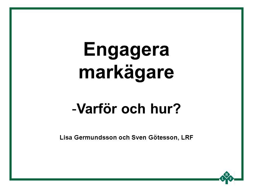 Engagera markägare -Varför och hur Lisa Germundsson och Sven Götesson, LRF