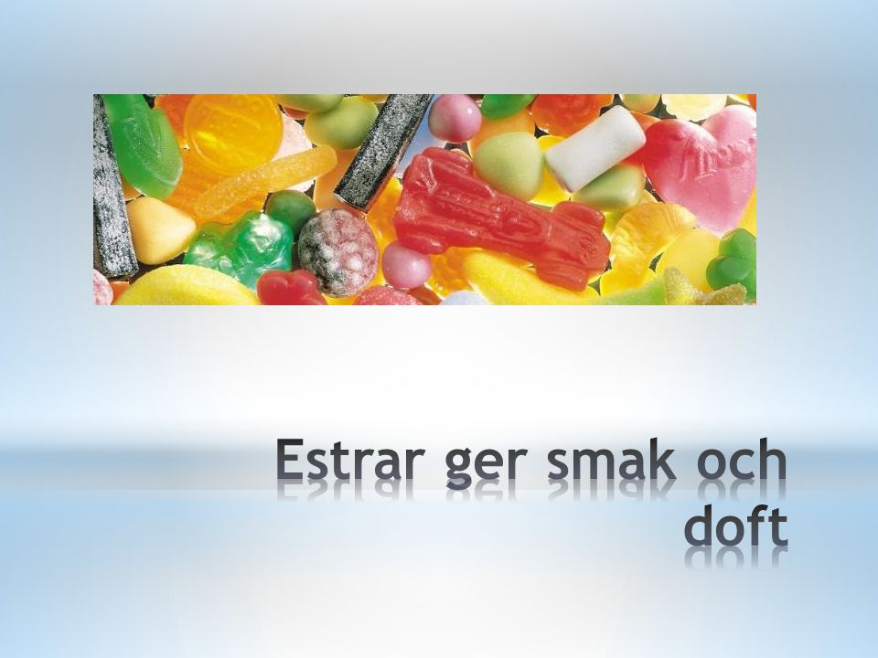 Om man blandar en alkohol och en karboxylsyra bildas en organisk förening som kallas Ester