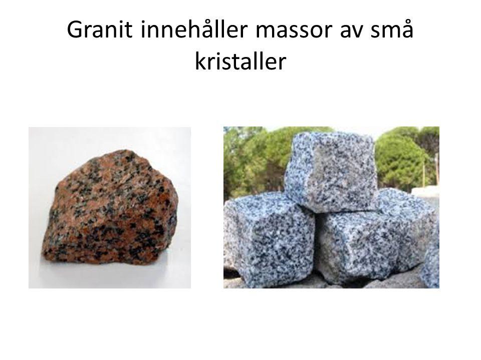 Granit innehåller massor av små kristaller