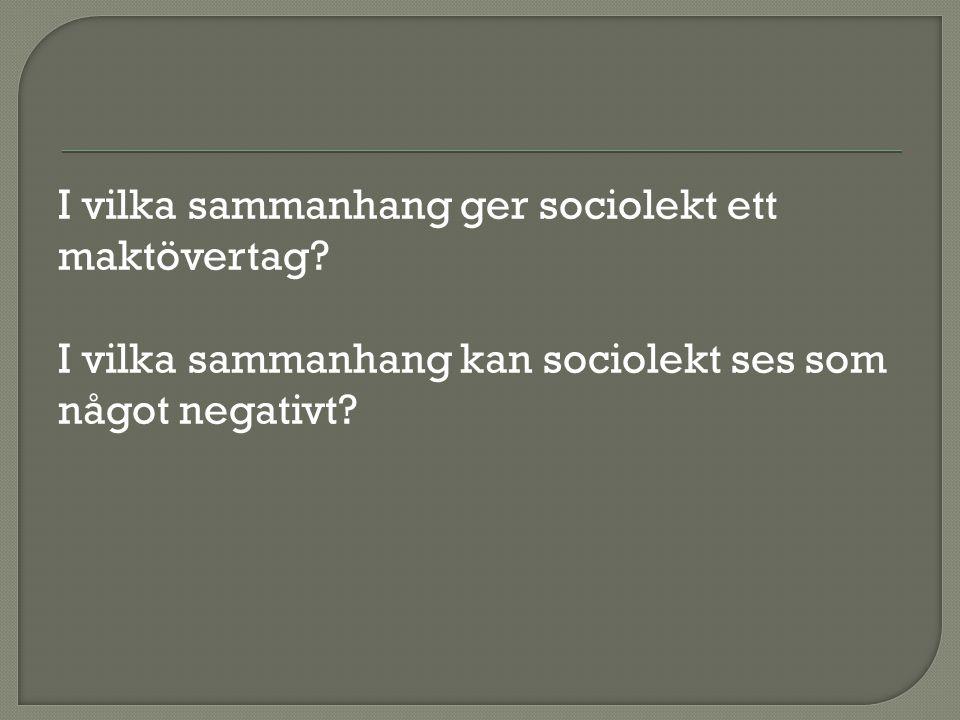 I vilka sammanhang ger sociolekt ett maktövertag.
