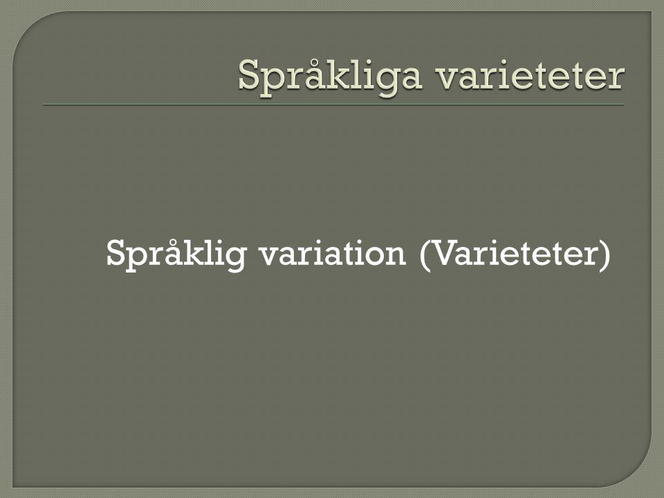 Språklig variation (Varieteter)