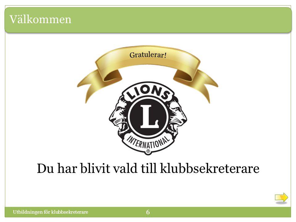 Lionklubbarnas syfte Utbildningen för klubbsekreterare 17 Du får se en serie påståenden.