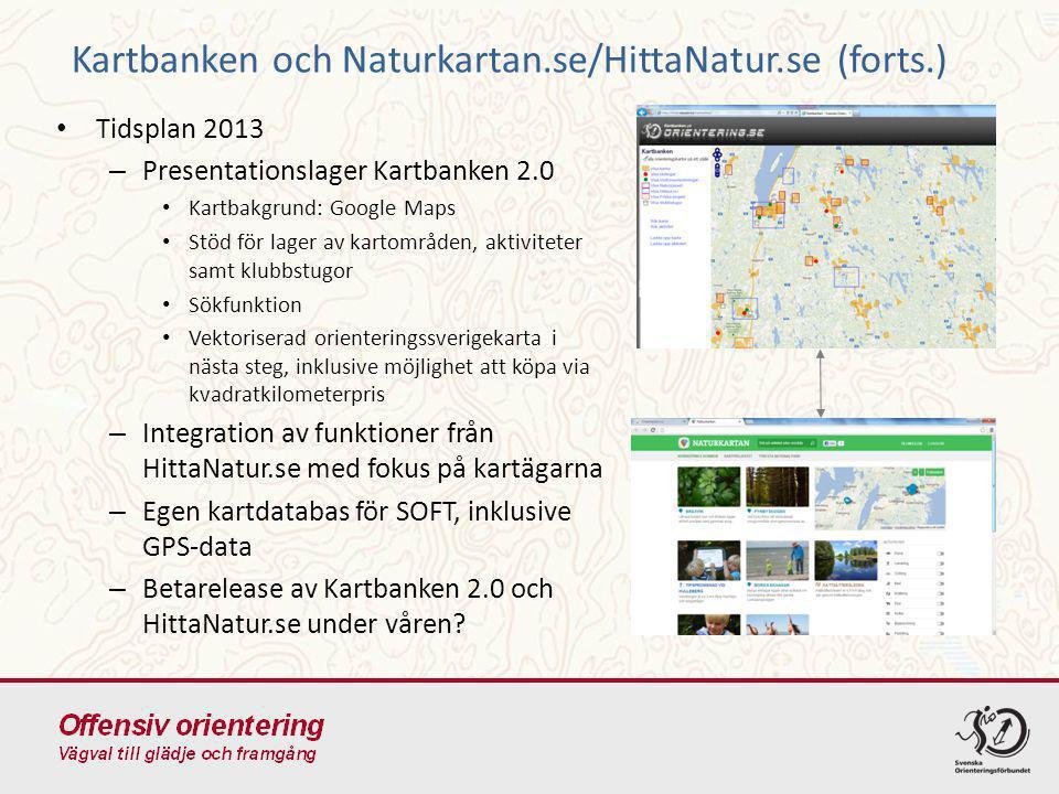 Kartbanken och Naturkartan.se/HittaNatur.se (forts.) Tidsplan 2013 – Presentationslager Kartbanken 2.0 Kartbakgrund: Google Maps Stöd för lager av kar