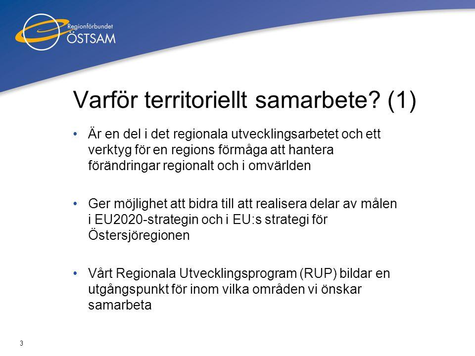 3 Varför territoriellt samarbete? (1) Är en del i det regionala utvecklingsarbetet och ett verktyg för en regions förmåga att hantera förändringar reg