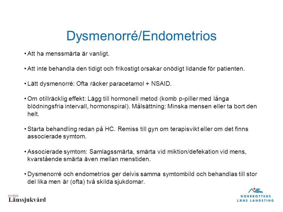 DIVISION Länssjukvård Dysmenorré/Endometrios Att ha menssmärta är vanligt.