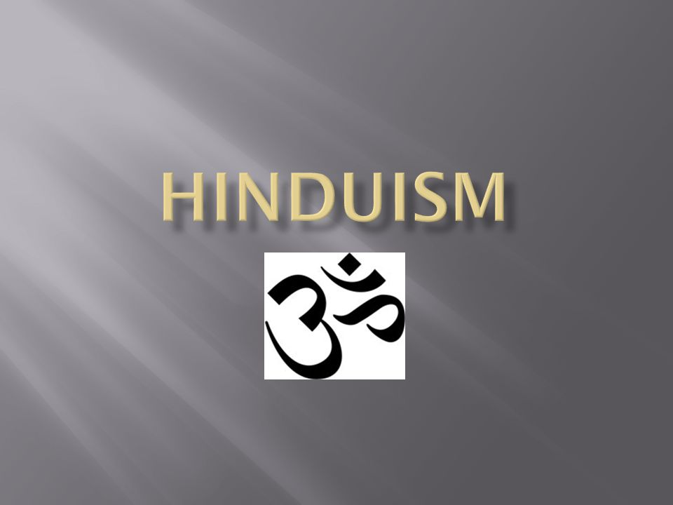  Enligt hinduerna har deras religion alltid funnits.