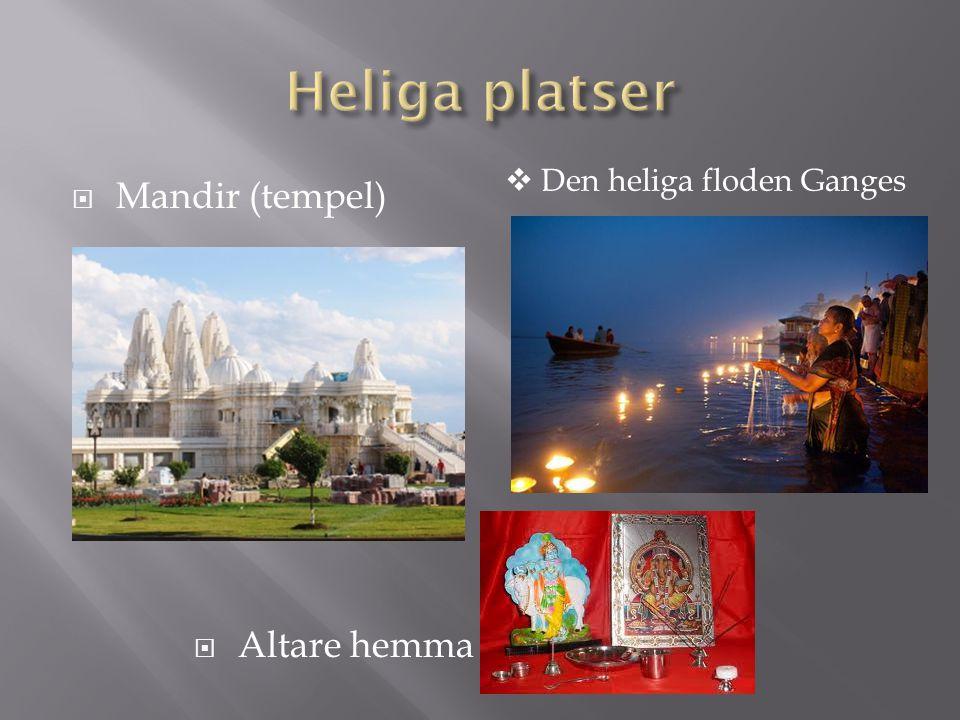  Puja (gudstjänst)  Meditation  Vallfärd till Ganges
