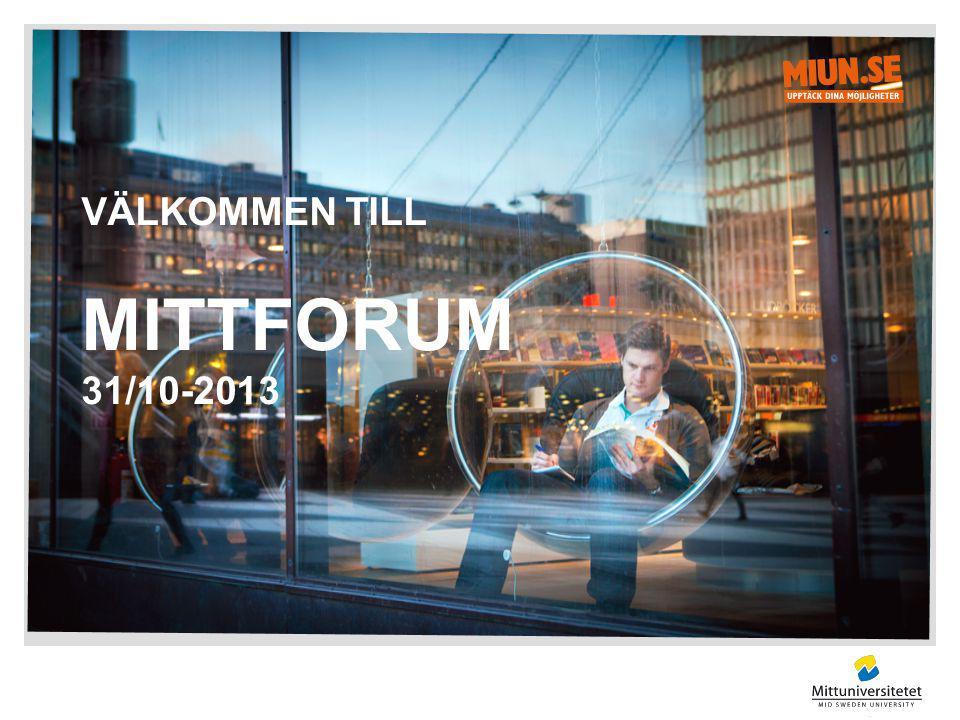 VÄLKOMMEN TILL MITTFORUM 31/10-2013