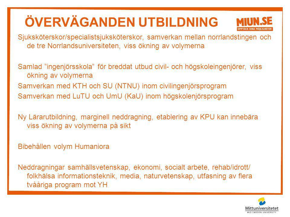 ÖVERVÄGANDEN UTBILDNING Sjuksköterskor/specialistsjuksköterskor, samverkan mellan norrlandstingen och de tre Norrlandsuniversiteten, viss ökning av vo