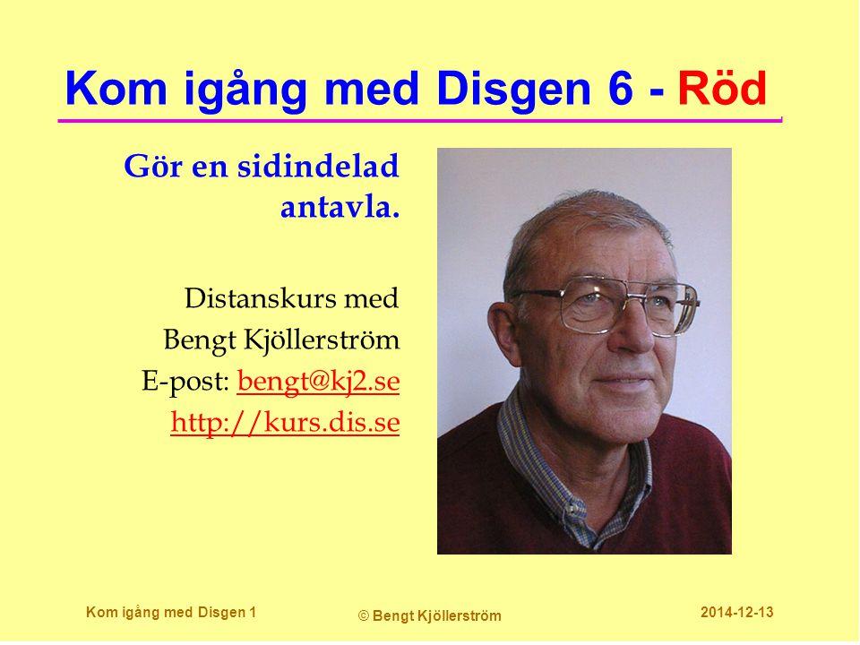 Kom igång med Disgen 6 - Röd Gör en sidindelad antavla. Distanskurs med Bengt Kjöllerström E-post: bengt@kj2.sebengt@kj2.se http://kurs.dis.se Kom igå