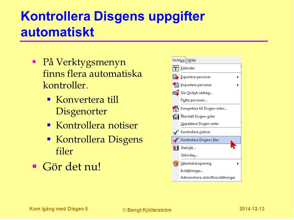 Kontrollera Disgens uppgifter automatiskt  På Verktygsmenyn finns flera automatiska kontroller.