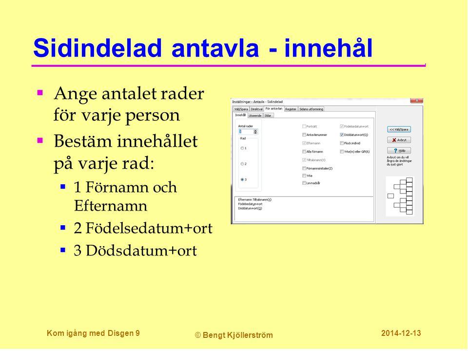Sidindelad antavla - innehål  Ange antalet rader för varje person  Bestäm innehållet på varje rad:  1 Förnamn och Efternamn  2 Födelsedatum+ort 