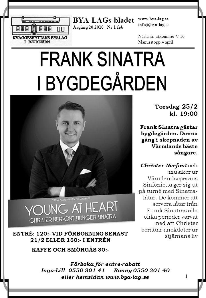 1 BYA-LAGs-bladet Årgång 20 2010 Nr 1 feb Nästa nr.