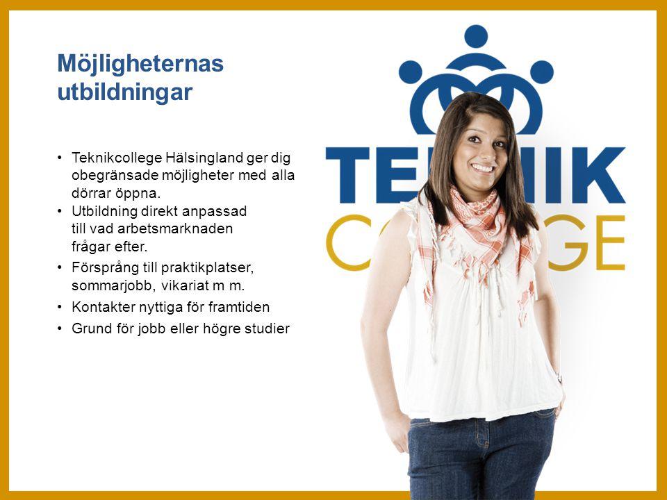 Möjligheternas utbildningar Teknikcollege Hälsingland ger dig obegränsade möjligheter med alla dörrar öppna.