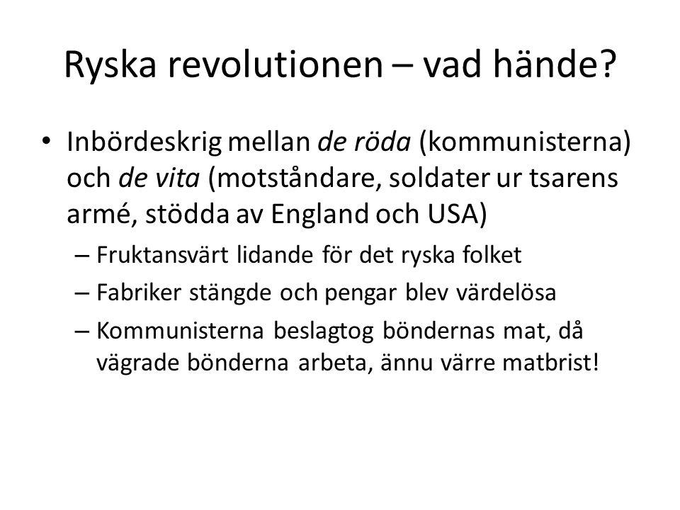 Ryska revolutionen – vad hände? Inbördeskrig mellan de röda (kommunisterna) och de vita (motståndare, soldater ur tsarens armé, stödda av England och