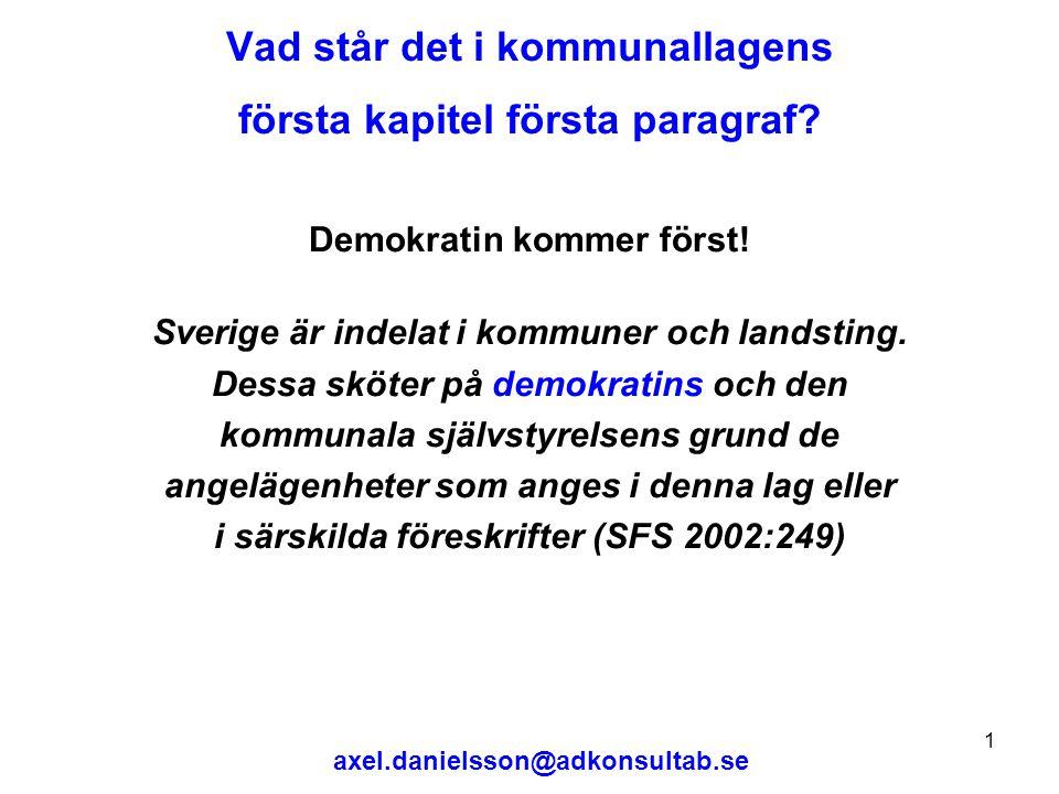 axel.danielsson@adkonsultab.se 1 Vad står det i kommunallagens första kapitel första paragraf.
