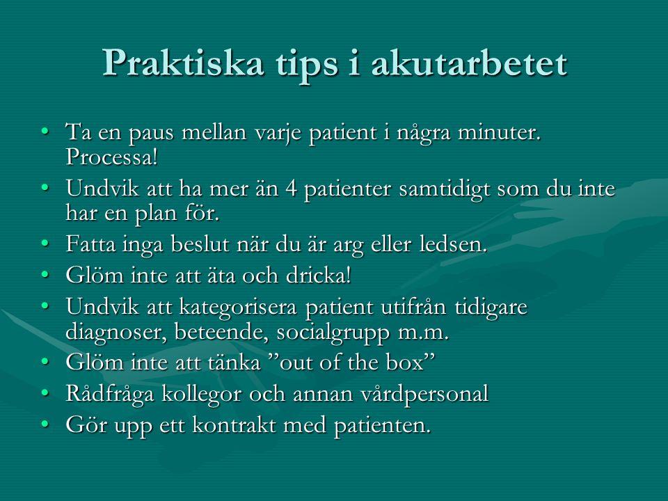 Praktiska tips i akutarbetet Ta en paus mellan varje patient i några minuter.