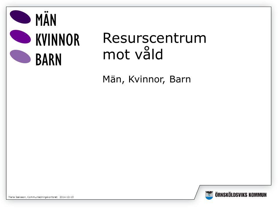 Maria Isaksson, Kommunledningskontoret 2014-12-13 Vad är ATV?