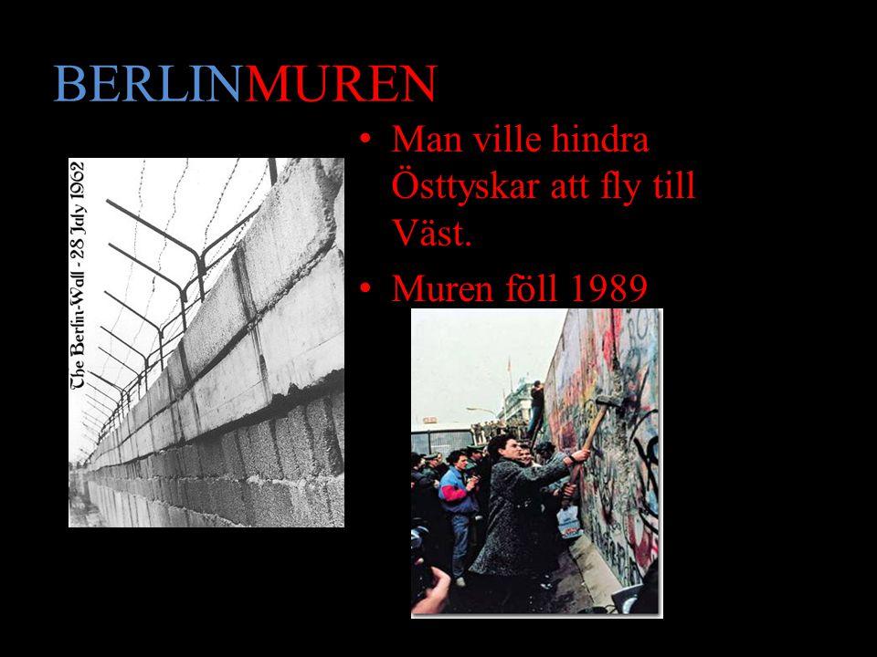 BERLINMUREN Man ville hindra Östtyskar att fly till Väst. Muren föll 1989