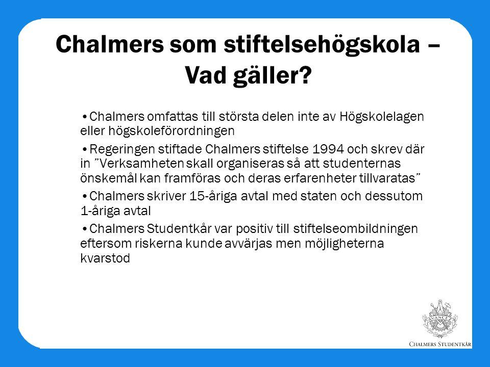 """Chalmers omfattas till största delen inte av Högskolelagen eller högskoleförordningen Regeringen stiftade Chalmers stiftelse 1994 och skrev där in """"Ve"""