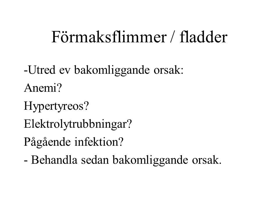 Förmaksflimmer / fladder -Utred ev bakomliggande orsak: Anemi.