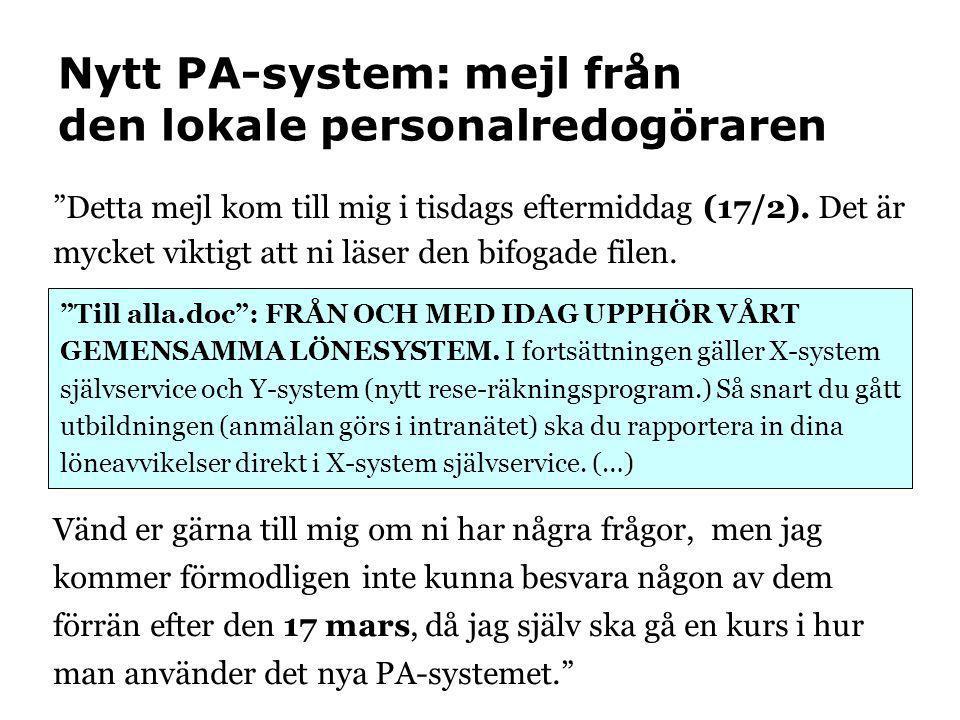 """Nytt PA-system: mejl från den lokale personalredogöraren """"Detta mejl kom till mig i tisdags eftermiddag (17/2). Det är mycket viktigt att ni läser den"""