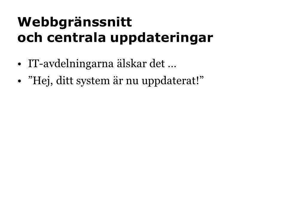 """Webbgränssnitt och centrala uppdateringar IT-avdelningarna älskar det … """"Hej, ditt system är nu uppdaterat!"""""""